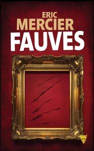 Eric Mercier - Fauves.