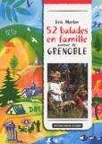 Eric Merlen - 52 balades en famille autour de Grenoble.