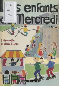 Eric Merlen et Jean-Marc Boudou - Les enfants du mercredi - À Grenoble et dans l'Isère.