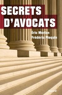 Eric Merlen et Frédéric Ploquin - Secrets d'avocats.