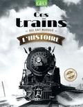Eric Meyer - Ces trains qui ont marqué l'histoire.