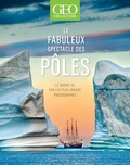Eric Meyer - Le fabuleux spectacle des pôles - Le monde vu par les plus grands photographes.