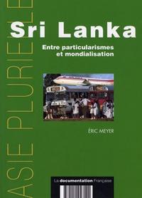 Eric Meyer - Sri Lanka - Entre particularismes et mondialisation.