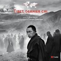 Laurent Zylberman et Eric Meyer - Tibet, dernier cri.