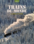 Eric Meyer et Jean-Luc Coatalem - Trains du monde - La magie du voyage.