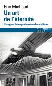 Lesmouchescestlouche.fr Un art de l'éternité - L'image et le temps du national-socialisme Image