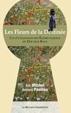 Eric Michel et Bernard Paolino - Les Fleurs de la Destinée - Clé d'utilisation des Elixirs floraux du Docteur Bach.