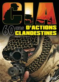 Eric Micheletti et Pascal Le Pautremat - CIA - 60 ans d'actions clandestines.