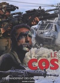 Eric Micheletti - LE COS, Commandement des opérations spéciales.