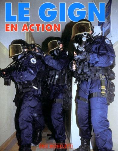 Eric Micheletti - LE GIGN EN ACTION.