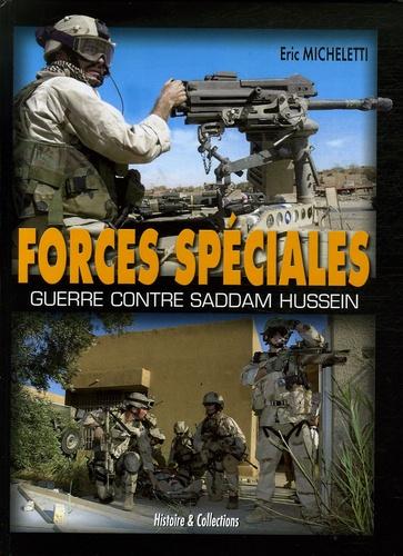 Eric Micheletti - Les forces spéciales en Irak - Guerre contre Saddam Hussein.