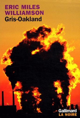 Eric Miles Williamson - Gris-Oakland.