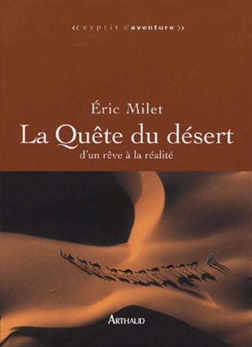 Eric Milet - La Quête du désert - D'un rêve à la réalité.