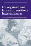 Eric Milliot et Sophie Nivoix - Les organisations face aux transitions internationales.