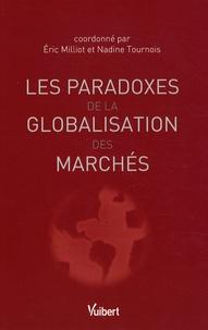 Eric Milliot et Nadine Tournois - Les paradoxes de la globalisation des marchés.