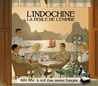 Eric Miné - L'Indochine : la perle de l'empire.