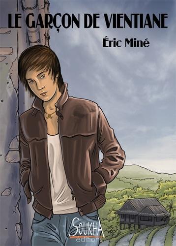 Eric Miné - Le garçon de Vientiane.