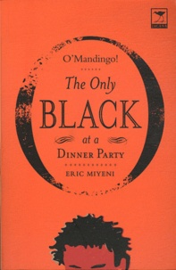 Eric Miyeni - O'Mandingo ! - The Only Black at a Dinner Party.