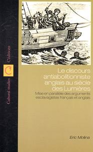 Eric Molina - Le discours antiabolitionniste anglais au siècle des Lumières - Mise en parallèle des arguments esclavagistes français et anglais.
