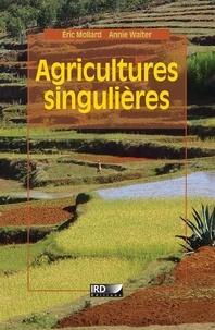 Eric Mollard et Annie Walter - Agricultures singulières.
