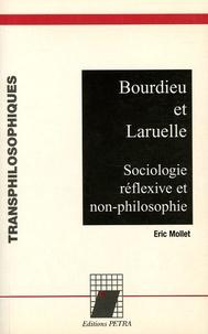 Eric Mollet - Bourdieu et Laruelle - Sociologie réflexive et non-philosophie.