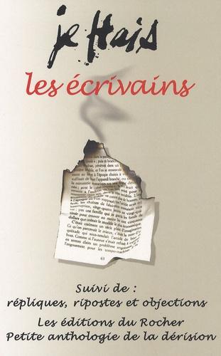 Eric Momus - Je hais les écrivains - Suivi de Répliques, ripostes et objections.