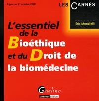 Eric Mondielli - L'essentiel de la Bioéthique et du Droit de la biomédecine.