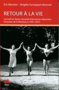 Eric Monnier - Retour à la vie - L'accueil en Suisse romande d'anciennes déportées françaises de la Résistance (1945-1947).