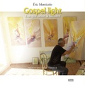 Eric Monticolo et Eric Vermeer - Gospel light - Evangile selon la lumière.