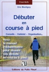Débuter en course à pied - Conseils, matériel, organisation... Voici le manuel indispensable pour réussir vos débuts en course à pied.pdf