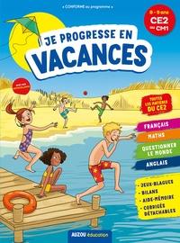 Eric Montigny et Caroline Ayrault - Je progresse en vacances du CE2 au CM1.