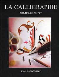 Eric Montigny - La calligraphie simplement.
