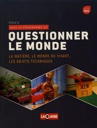 Accentsonline.fr Questionner le monde - La matière, le monde du vivant, les objets techniques Image