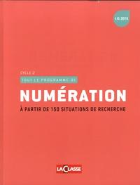 Eric Montigny - Tout le programme de numération - A partir de 150 situations de recherche.