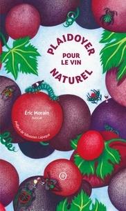 Eric Morain - Plaidoyer pour le vin naturel.
