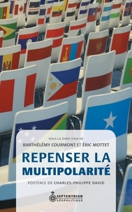Eric Motet et Barthélémy Courmont - Repenser la multipolarité.