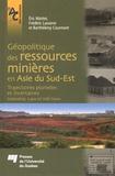Eric Mottet et Frédéric Lasserre - Géopolitique des ressources minières en Asie du Sud-Est - Trajectoires plurielles et incertaines (Indonésie, Laos et Viêt Nam).