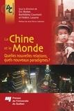 Eric Mottet et Barthélémy Courmont - La Chine et le Monde - Quelles nouvelles relations, quels nouveaux paradigmes?.