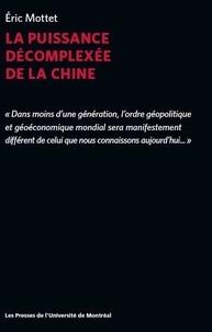Eric Mottet - La puissance décomplexée de la Chine.