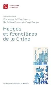 Eric Mottet et Frédéric Lasserre - Marges et frontières de la Chine.