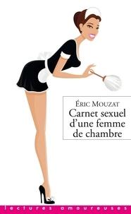 Eric Mouzat - Carnet sexuel d'une femme de chambre.