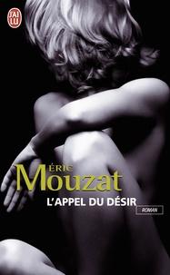 Eric Mouzat - L'appel du désir.