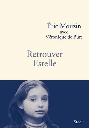 Eric Mouzin - Retrouver Estelle.