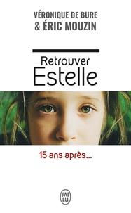 Eric Mouzin et Véronique de Bure - Retrouver Estelle.