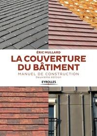 La couverture du bâtiment- Manuel de construction - Eric Mullard pdf epub
