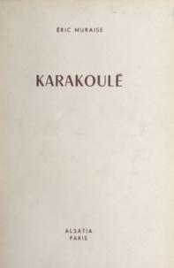 Eric Muraise et Pierre Joubert - Karakoulé.