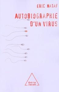 Eric Nataf - Autobiographie d'un virus.