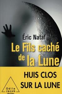 Eric Nataf - Le fils caché de la lune.