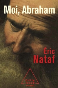Eric Nataf - Moi, Abraham.