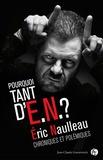 Eric Naulleau - Pourquoi tant d'E.N. ? - Chroniques et polémiques 1992-2012.